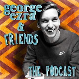 George Ezra & Friends