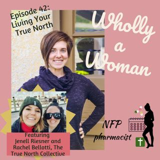 Episode 42: Living Your True North with Jenell Riesner and Rachel Bellotti, The True North Collective