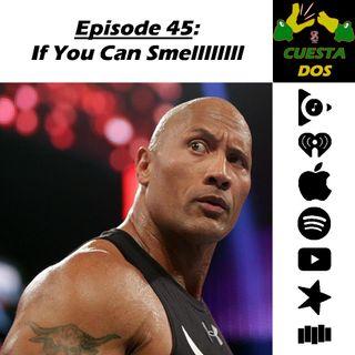 45. If You Can Smellllllll