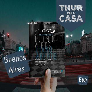 Thur Pela Casa #2 - Buenos Aires pelo olhar da literatura Part. João Correia Filho