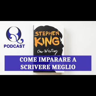 Come Imparare a Scrivere Meglio: dal libro On Writing  di Stephen King