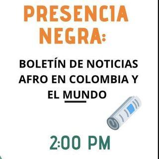 Boletín de noticias Afro en Colombia y el mundo