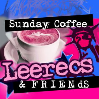 Sunday Coffee with Leerecs and Friends