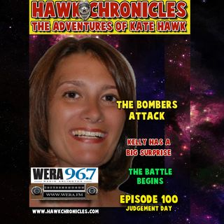 "Episode 100 Hawk Chronicles ""Judgement Day"""