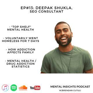 EP#13: Stigma, Homelessness & Therapy | Deepak Shukla