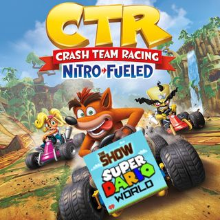 SDW Ep. 73: Crash Team Racing: Nitro Fueled - Review