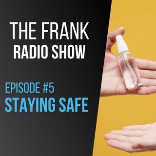Episode 5 - Staying Safe