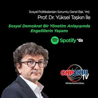 CHP'nin Engelli Politikaları-2 I Prof. Dr. Yüksel Taşkın