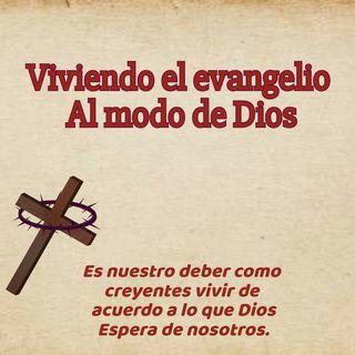 Viviendo el evangelio al modo de Dios
