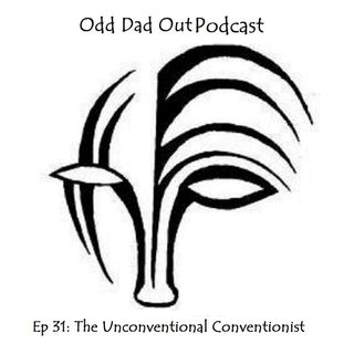 The Unconventional Conventionist: ODO 31