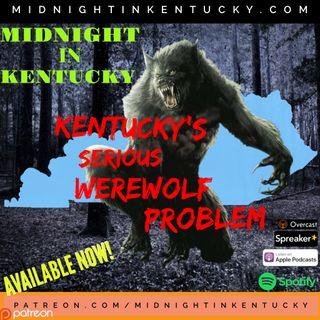 Midnight in Kentucky- Kentucky's Serious Werewolf Problem