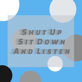 Shut Up, Sit Down, And Listen