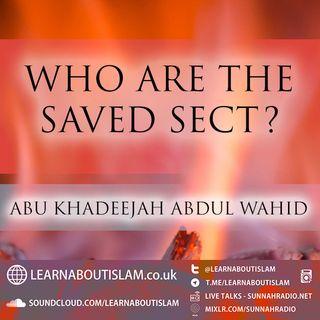 Who are the Saved Sect - Abu Khadeejah Abdul Wahid