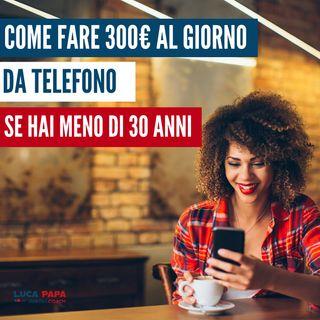 Come GUADAGNARE 300 € al giorno a 20-25 ANNI solo con il tuo Smartphone