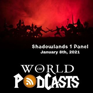 World of Podcasts 2021 Shadowlands 1 Panel
