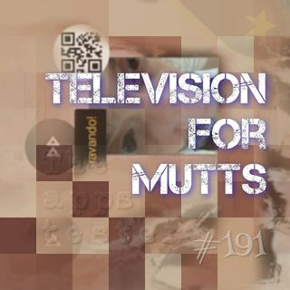 Television for mutts (#191)