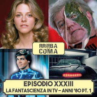 La Fantascienza in Tv - Anni '80 Pt. 1 - Episodio 033