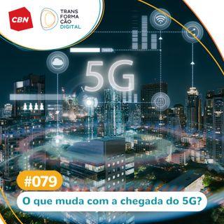 Transformação Digital CBN #79 - Futuro da conectividade: 5G e segurança na internet