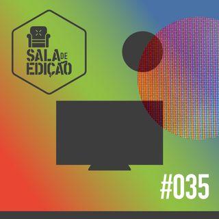 #035 | Canal Série Maníacos (Edição para YouTube)