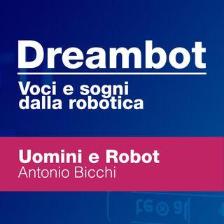 Uomini e Robot - Antonio Bicchi