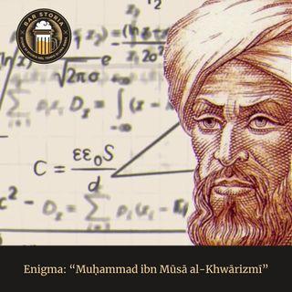 Enigma - Muḥammad ibn Mūsā al-Khwārizmī