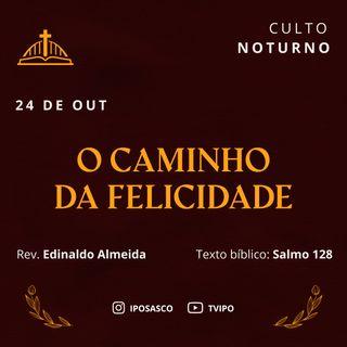 O Caminho da Felicidade (Salmo 128) - Rev Edinaldo Almeida