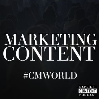 ECP07 - Content Marketing - Takeaways from Content Marketing World 2018