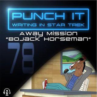 Punch It 78 - BoJack Horseman
