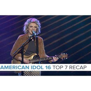 American Idol 16 | Top 7 Recap