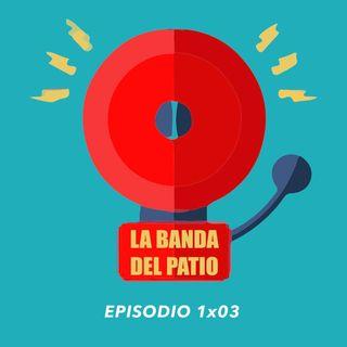 La Banda Del Patio - 1x03