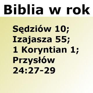 231 - Sędziów 10, Izajasza 55, 1 Koryntian 1, Przysłów 24:27-29