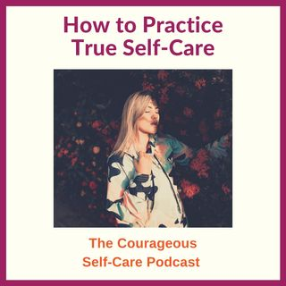 How to Practice True Self-Care
