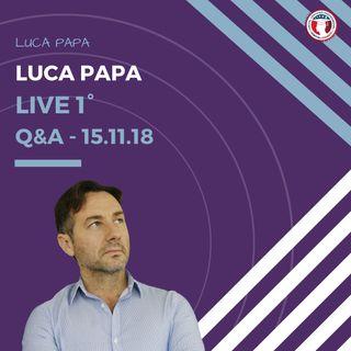 Luca Papa Live 1° Q&A - 15.11.18