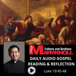 Luke 19:45-48, Daily Gospel Reading and Reflection