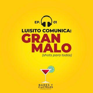 """T02E01 """"Luisito Comunica: Gran Malo. El licor de Tequila sabor Tamarindo"""""""