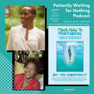 Patiently Waiting for Nothing Podcast #14 - Iris Berry