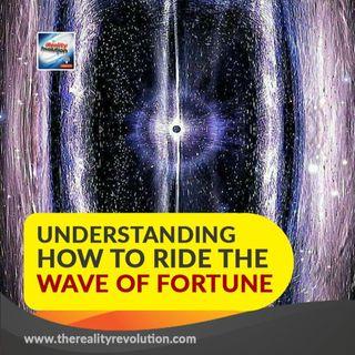 #92 Understanding How To Ride The Wave of Fortune in Reality Transurfing 111HZ 432HZ 528HZ 777HZ