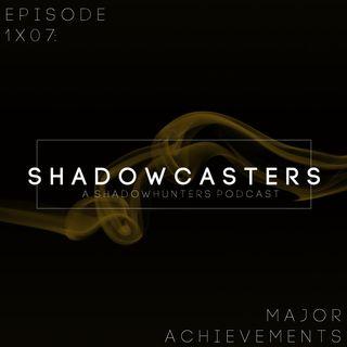 Episode 1x07: Major Achievements