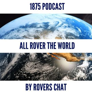 All Rover The World | A chat with Rovers fans across the planet