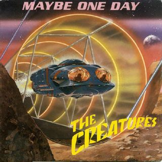 The Creatures - Maybe one day (My music on tape)