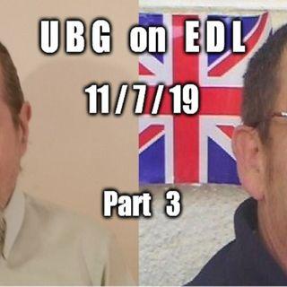 UBG On EDL : 11/7/19 - Part  3