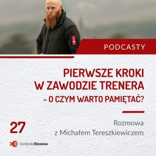 27 Pierwsze kroki w zawodzie trenera - o czym warto pamiętać. Rozmowa z Michałem Tereszkiewiczem, trenerem Krav Maga SAGOT