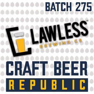Batch275: Lawless Brewing Co. Ben Wallace & Josh McCombs