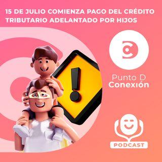 15 De julio Comienza Pago del Crédito Tributario Adelantado Por Hijos
