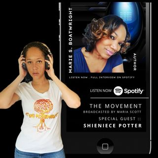 THE MOVEMENT, Broadcasted by MARIA SCOTT - sG:  MARIE S. BOATWRIGHT AND SHIENIECE POTTER