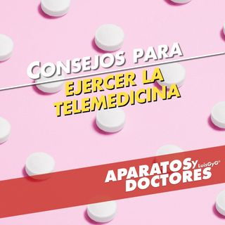 Consejos para ejercer la telemedicina