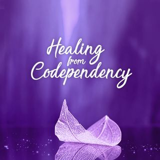 Healing from Codependency