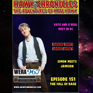 "Episode 151 Hawk Chronicles ""The Fall of Rage"""