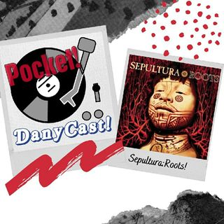 Danycast Pocket 16: Roots 25 Anos!