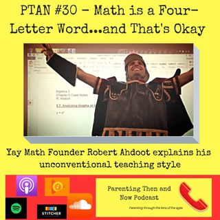 PTAN #30 - Math is a Four-Letter Word...and That's Okay